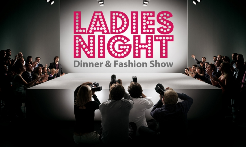 Ladies Night: Dinner & Fashion Show